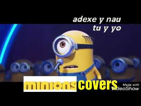 Adexe Y Nau Tu Y Yo Minions Covers