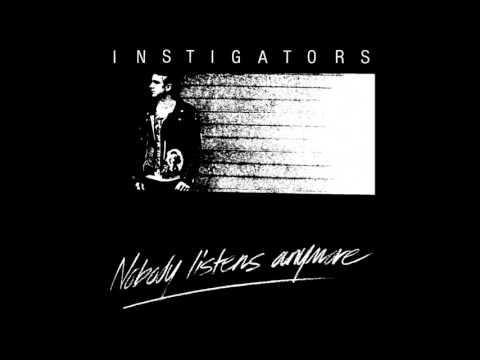 Instigators – Nobody Listens Anymore
