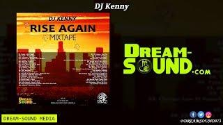 DJ Kenny - Rise Again (Dancehall Mixtape 2018)