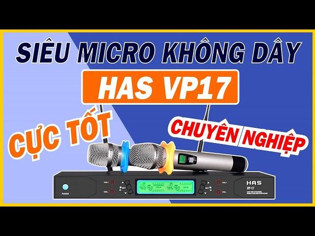 Siêu Micro Không Dây C?c T?t  - HAS VP17 Chuyên Nghi?p Trên T?ng Cm - Hoàng Audio