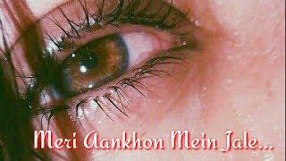Very Sad Status 2019 | Meri Aankhon Mein Jale Tere Khwabon Ke Diye Status | Sirf Tum Songs