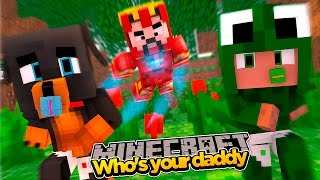Minecraft - WHO'S YOUR DADDY? IRON MAN GETS ANGRY!!