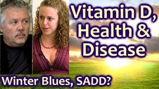 Vitamin D, Health & Disease: Deficiency, Toxicity, Depression, Mental Health | The Truth Talks