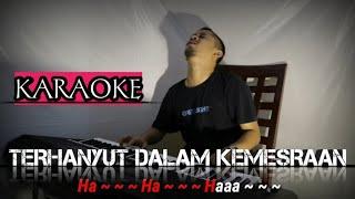 Download lagu TERHANYUT DALAM KEMESRAAN (Karaoke/Lirik) || Dangdut - Versi Uda Fajar