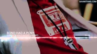 Vinter in Hollywood (Savant) - Bond Had a Pony