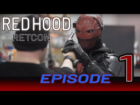 Red Hood: Retcon Series Episode 1 [Home Again]