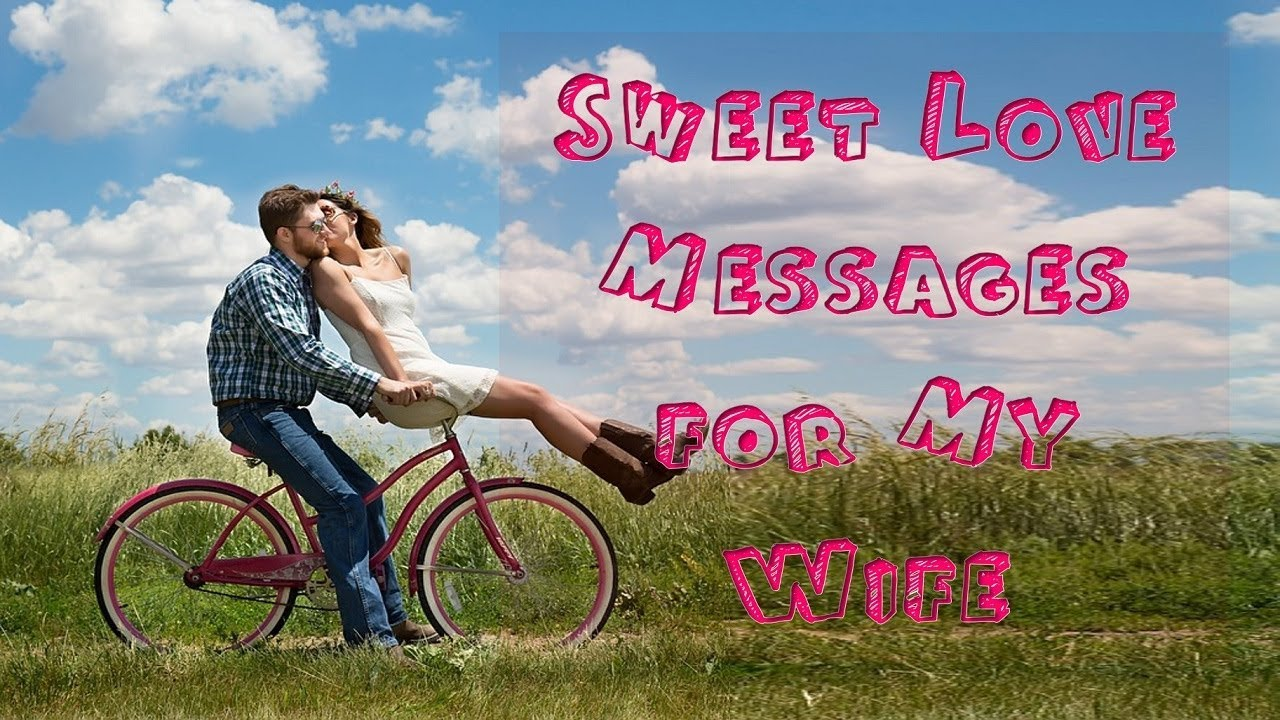 Sweet Love Messages For My Wife Youtube