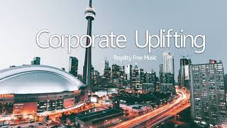 Corporate Uplifting - Royalty Free Background Music