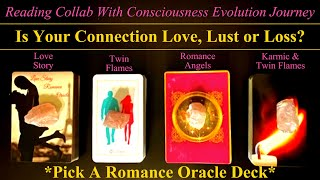 Pick A Deck ❤ Love, Lust Or Loss❤💋💔 Collab With Consciousness Evolution Journey ❤
