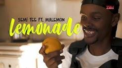 Lemonade by Semi Tee ft. Malemon (Official Music Video)