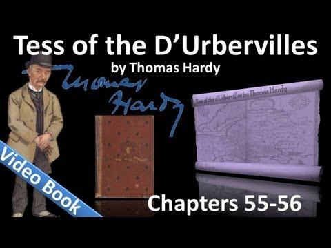 Chapter 55-56 - Tess of the d'Urbervilles by Thomas Hardy