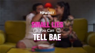 Small Lies You Can Tell Bae - POPxo