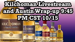Late Night Kilchoman Stream and Austin Trip Wrap-Up
