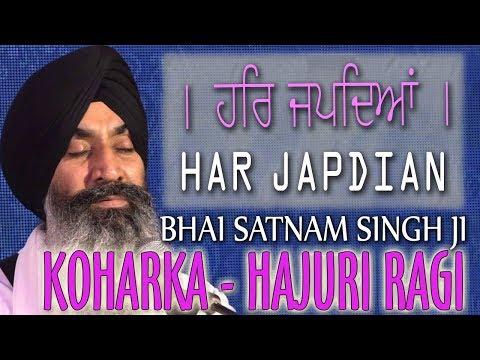 Har-Japdeya-Khin-Dhil-Na-Kijayi-Meri-Jindariye-Bhai-Satnam-Singh-Ji-Koharka-Sri-Harmandir-Sahib