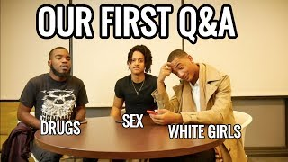 OUR FIRST Q&A | SEX, DRUGS, WHITE GIRLS