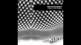 Marcus Gauntlett - Party In The Ghetto (Original Mix)