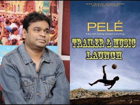 PELE Movie (2016) - Official Trailer & Music Launch Legend By A.R Rehman !!!