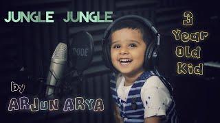 Jungle Jungle Baat Chali Hai   The Jungle Book   Cover by Arjun Arya   3 Year Old Kid