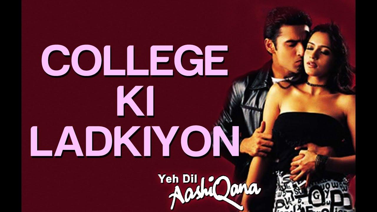 College Ki Ladkiyan Yeh Dil Aashiqana Karan Nath Jividha Udit Narayan Youtube