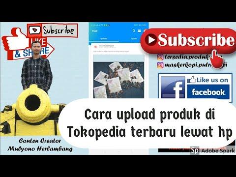 cara-upload-produk-di-tokopedia-lewat-hp-terbaru
