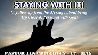 Pastor Ian Critchley Staying with it  17-05-15