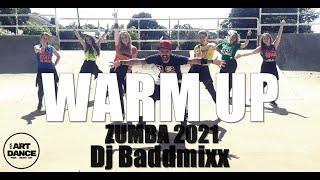 WARM UP 2021 - Zumba - Dj Baddmixx L Coreografia L Cia Art Dance