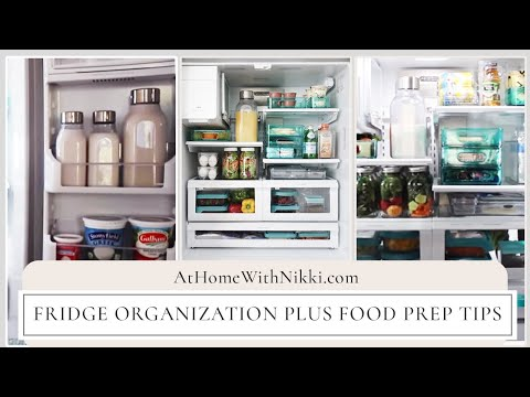 HOME ORGANIZATION: FRIDGE ORGANIZATION PLUS FOOD PREP TIPS