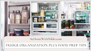 HOME ORGANIZATION: FRIDGE ORGANIZATION PLUS FOOD PREP TIPS