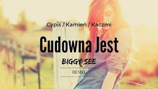 Cypis/Kamień/Kaczmi - Cudowna Jest (Biggy See Remix)