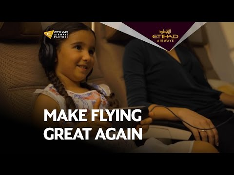 Make Flying Great Again - Etihad Airways