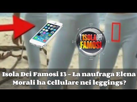Isola Dei Famosi 13 - La naufraga Elena Morali ha un Cellulare nei leggings?