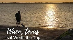 Is Waco Worth the Stop?