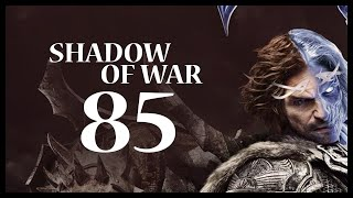 Middle-earth: Shadow of War Gameplay Walkthrough Let's Play Part 85 (DOWN TO THE WIRE)
