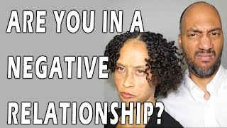 Are You In A Negative Relationship?
