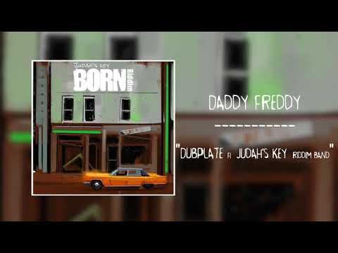 Daddy Freddy - Dubplate fi Judah's Key Riddim Band [Born Riddim]