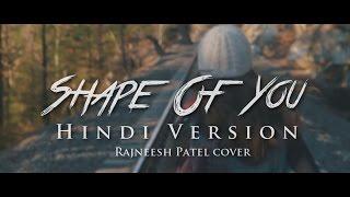 Ed Sheeran - Shape Of You (Hindi Version) || Rajneesh Patel Cover