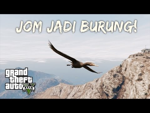 Jom Jadi Burung! - GTA 5 (Bahasa Malaysia)
