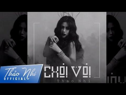 [Official Audio] CHƠI VƠI - Thảo Nhi   Lyrics Video