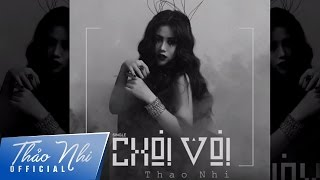 [Official Audio] CHƠI VƠI - Thảo Nhi | Lyrics Video