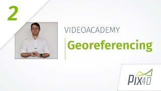 Pix4D Video Academy 2: Georeferencing