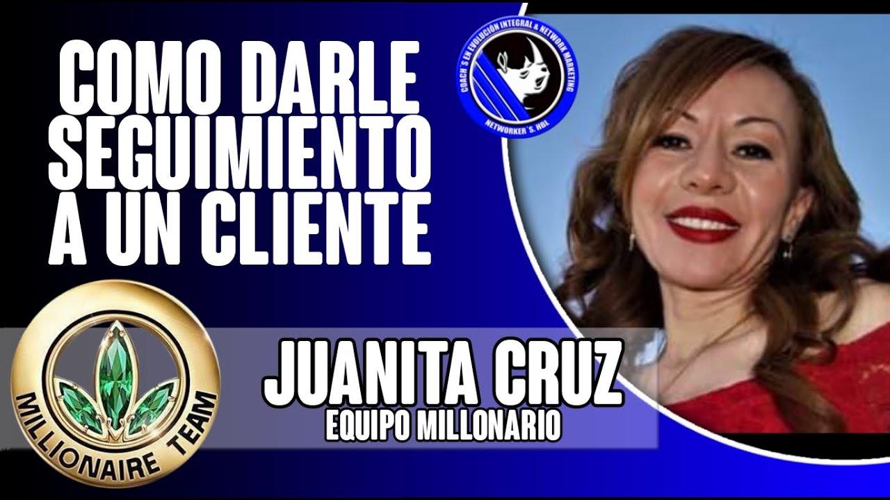 Cómo Darle Seguimiento a un Cliente | Juanita Cruz