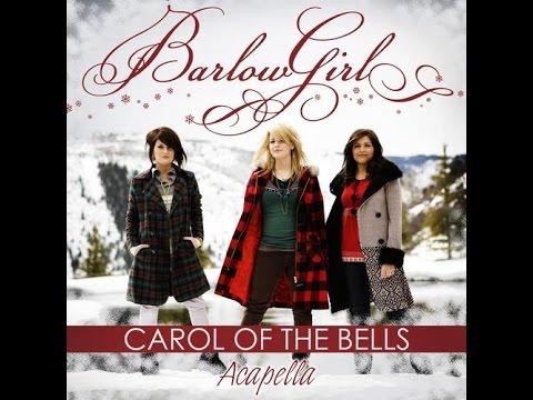 carol of the bells acapella by barlow girl