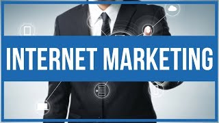 What is internet marketing - how to make money online