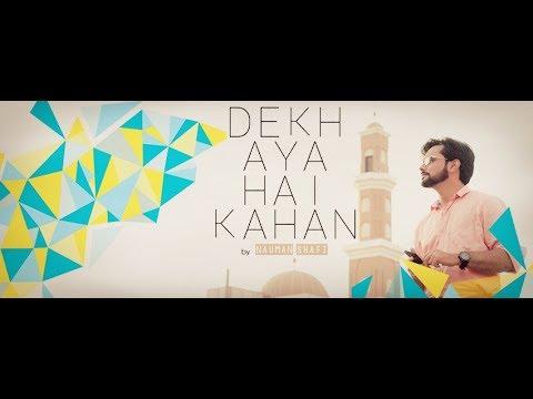 Dekh Aya Hai Kahan Ahista Chal By Nauman Shafi