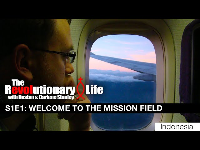 The Revolutionary Life #101 - Welcome to the Mission Field (Indonesia)