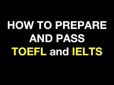 HOW TO PREPARE AND PASS ENGLISH PROFICIENCY TESTS: TOEFL AND IELTS