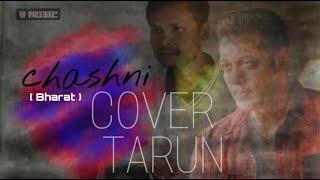 Chashni - ( Bharat) - Abhijeet Srivastava || Salman Khan, Katrina kaif || Cover Song.