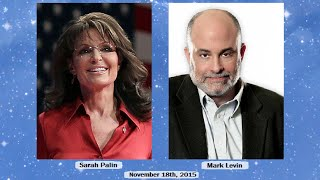 • Sarah Palin • Sweet Freedom • The Mark Levin Show • 11/18/15 •