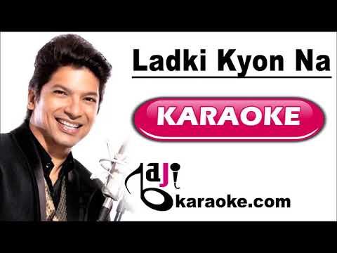 Download Ladki Kyon Na Jaane | Video Karaoke Lyrics | Hum Tum, Shaan, Baji Karaoke