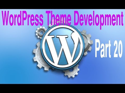 Wordpress Theme Development Tutorial Step by Step Video – Part 20 ...